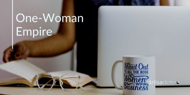How to Be a One-Woman Empire (or at least perform like one)