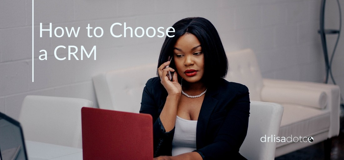 How to Choose a CRM for Your Very Small Business